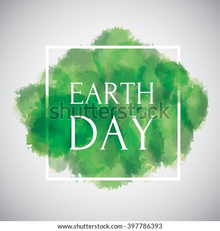 Earth Day sign on the green watercolored background with a white frame. Modern design.