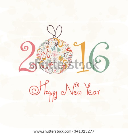 Elegant greeting card design with stylish text 2016 and creative Xmas Ball for Happy New Year celebration.