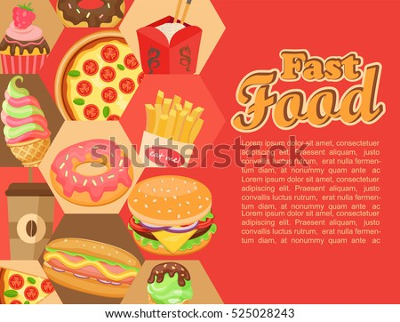 Fast food template with hamburger, french fries, coffee,  ice cream, pizza, donut and so. Vector illustration, eps 10.
