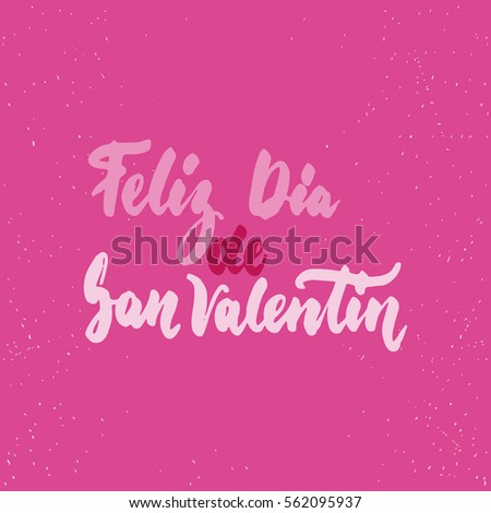 Feliz Dia De San Valentin, What Means Happy Valentines Day  Spanish Love  Lettering Calligraphy