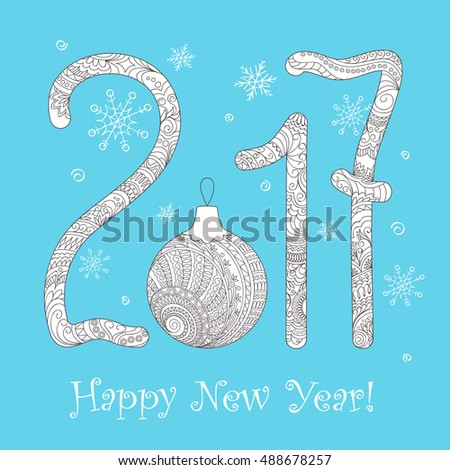 Festive card with number 2017, Christmas ball,  decorated with hand drawn tangled shapes, isolated on blue and text Happy New Year. eps 10