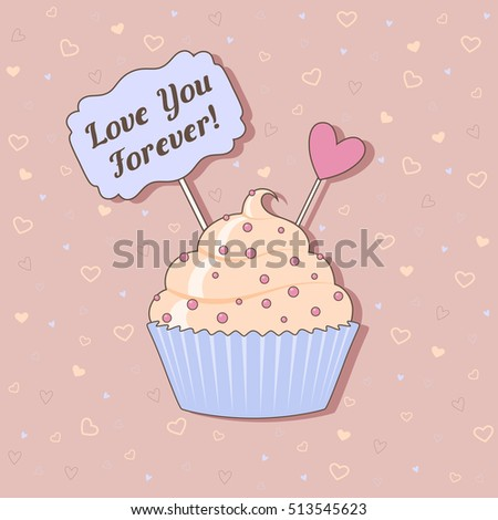 "Funny vector Illustration of cake on pink background with hearts and text ""Love you forever!"". Happy valentines day card"