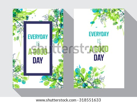 Green watercolor splash background with hand drawn leaves. Inspirational poster. Everyday is a good day. Artistic vector design for banners, greeting cards, spring sales, posters.
