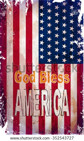 Grunge American flag with God Save America lettering.Vector illustration