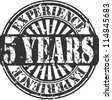 Grunge 5 years of experience rubber stamp, vector illustration - stock vector