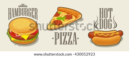 Hamburger, pizza, hotdog with title. Set fast food. Vector isolated flat illustration for poster, menus, brochure, web, logotype and icon