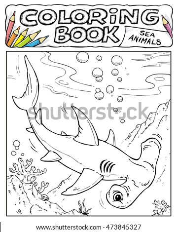 Hammerhead Shark - Coloring Book Pages - SEA ANIMALS COLLECTION - Page No. 2 5