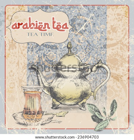 hand drawing vintage label of Arabic tea. Old teapot, a cup tea, leaves, grange frame. vector illustration