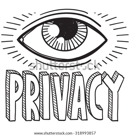 Hand drawn vector sketch of big brother's eye with a caption saying privacy to indicate surveillance and lack of privacy.