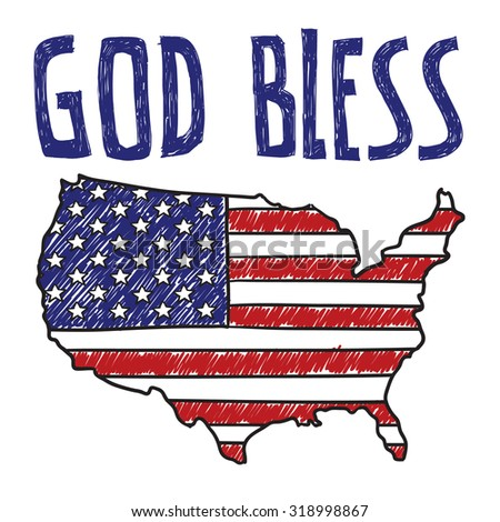 "Hand drawn vector sketch of the United States with American flag on it with a caption that says ""God Bless"" to indicate sarcasm, social commentary, or patriotism."