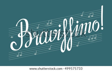 Hand lettered inspirational phrase 'Bravissimo'. Vector handwritten calligraphic text for  greeting cards, posters, T shirts and prints.