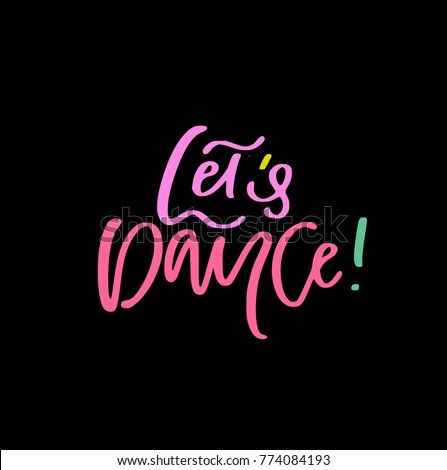 hand lettered phrase letu0027s dance isolated on background great for dance studio decor merch