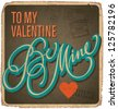 hand-lettered vintage st. valentine's card - with handmade calligraphy, vector (eps10); grunge effects in a separate layer; - stock vector