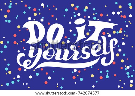 Hand lettering phrase do yourself diy stock vector 739661320 hand lettering phrase do it yourself diy inspirational quote text background solutioingenieria Image collections