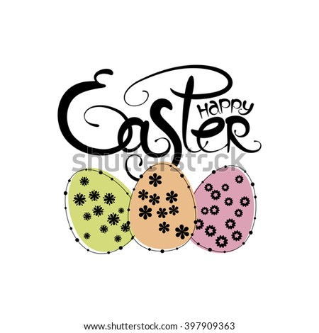 Happy Easter vector lettering. Card template. Spring festive layout