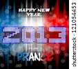 Happy New Year 2013 from France - Happy new year's eve with a multicolored background, bright text like little light ball and the colors of the Franch flag, blue white red. France. - stock vector