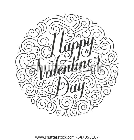 Happy Valentines Day greeting card. Original calligraphy. Hand drawn typographic inscription in circle. EPS10 vector illustration.