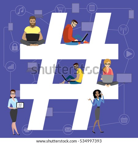 Hashtag illustration of young people using laptop and smartphone for sending posts and sharing them in social media. Big hashtag symbol design with guys and women, flat design concept, vector