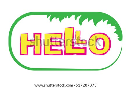Hello lettering hand drawn cartoon text design. Isolated funny t-shirt print design for kids, girls or woman on white background. Vector illustration.
