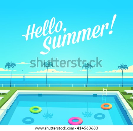 Hello, Summer! Summertime quote. Summer Holidays poster, background with open air swimming pool. Vector illustration.