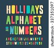 Holidays alphabet and numbers, colorful art and craft design, cut out by scissors from paper. Vector illustration. - stock vector
