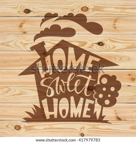 Home Sweet Home Lettering On Wood Stock Vector 417979783