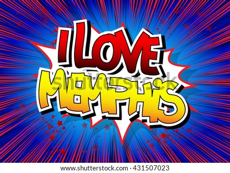 I Love Memphis - Comic book style word on comic book abstract background.