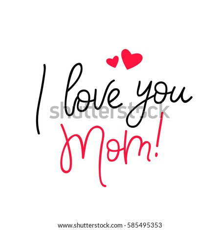 Quote love you mom fashionable calligraphy stock vector I love you calligraphy