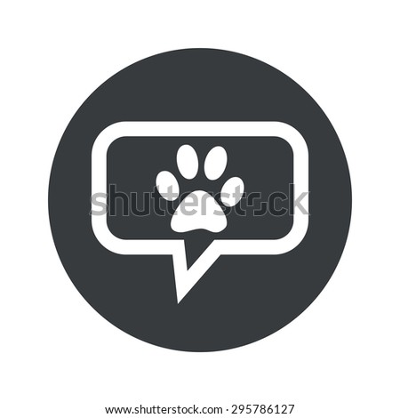 Image of animal paw print in chat bubble, in black circle, isolated on white
