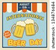 International beer day vintage grunge poster, vector illustrator - stock vector