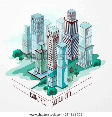 Isometric sketch modern city center architectural metropolitan landscape colored vector illustration