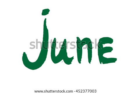 June ink hand drawn calligraphy. Brush painted calligraphy isolated on white. june lettering. june cursive, june inscription, Calendar month, Month june summer Calligraphy