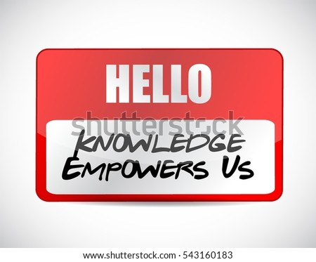 knowledge empowers us name tag sign concept illustration design graphic