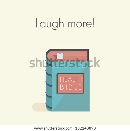 Laugh more! Health bible with healthy lifestyle commandments and rules.