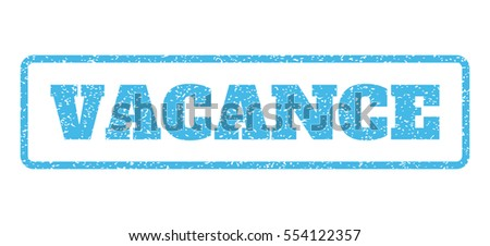 Light Blue rubber seal stamp with Vacance text. Vector message inside rounded rectangular shape. Grunge design and scratched texture for watermark labels. Horisontal sticker on a white background.