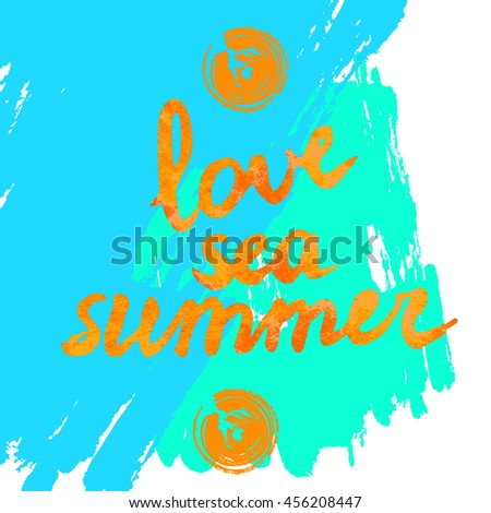 Love sea summer - text on artistic background. Lettering postcard with calligraphic design elements. Vector illustration for print on t-shirt, postcard, invitation.