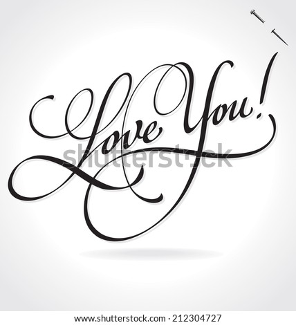 LOVE YOU original custom hand lettering -- handmade calligraphy, vector (eps8); typography background/ overlay for romantic photo cards or party invitations for Valentine's Day, wedding, Mother's Day;