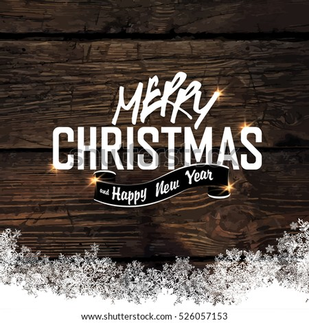 Merry Christmas! Greeting Tag on Wooden Background. Snowflakes border isolated by downside. Easy to use in design projects for holiday,  as is postcard, invitations, posters, banners, wallpapers...