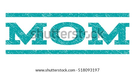 Mom watermark stamp. Text tag between horizontal parallel lines with grunge design style. Rubber seal stamp with dirty texture. Vector cyan color ink imprint on a white background.
