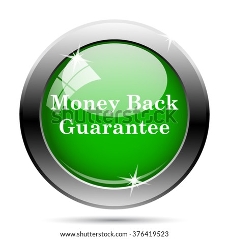 Money back guarantee icon. Internet button on white background. EPS10 vector.