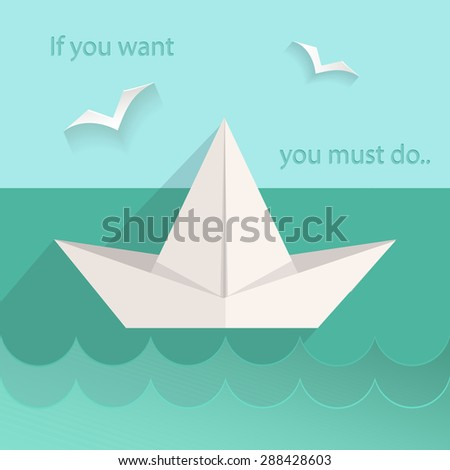 Motivating card into flat style. The sea ship, birds, waves, text. Vector Illustration