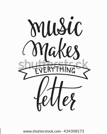 Music Makes Everything Better Quote Lettering Stock Vector ...