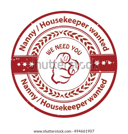 Nanny / Housekeeper wanted, We need you - - job opportunity badge / sticker / label. Print colors used