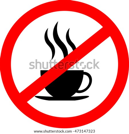 No coffee cup sign icon, red prohibition sign, stop symbol, isolated on white background, vector illustration.