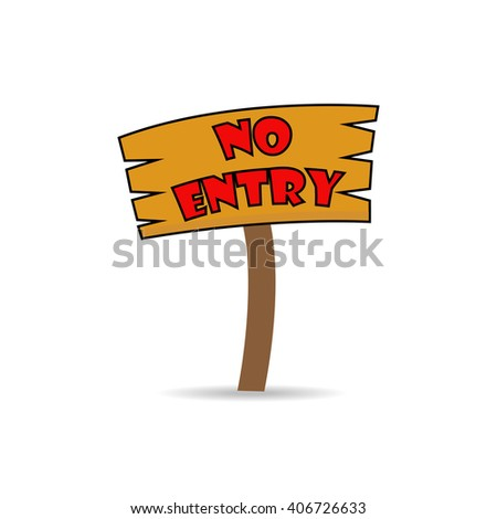 no entry on wooden sign