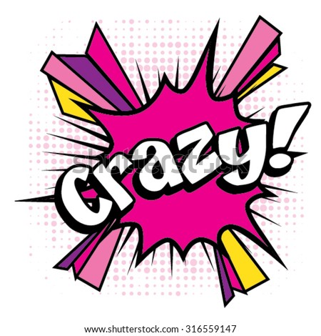 "Pop Art comics icon ""Crazy!"". Speech Bubble Vector illustration."