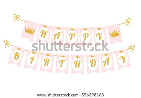 Printable Template Flags. Cute Pennant Banner As Flags With Letters Happy  Birthday In Princess Style