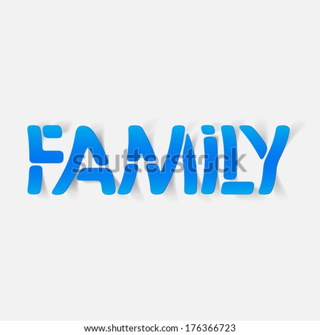 realistic design element: family. Modern Graphic Illustration
