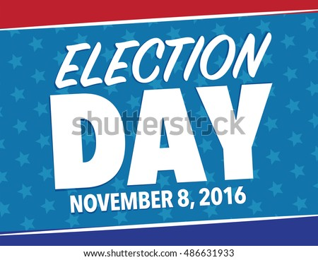 Red, White, and Blue USA Election day poster November 8, 2016