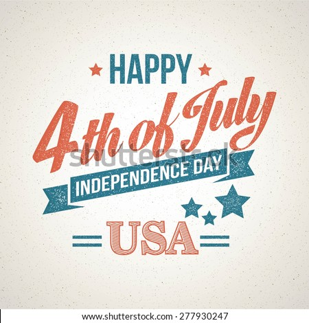 Retro typography card Independence Day. Vector illustration EPS 10.